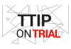 TTIP on Trial: event report